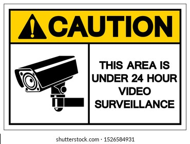 Caution This Area Is Under 24 Hour Video Surveillance Symbol Sign, Vector Illustration, Isolate On White Background Label. EPS10
