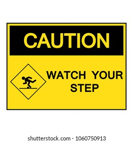 Caution Watch Your Step Symbol Sign,Vector Illustration, Isolated On White Background Label. EPS10