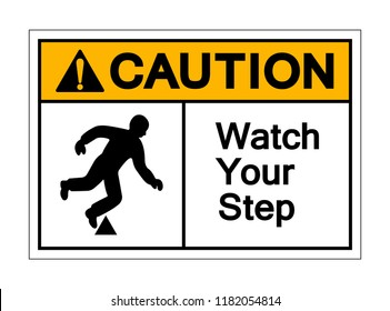 Caution Watch Your Step Symbol Sign ,Vector Illustration, Isolate On White Background Label. EPS10