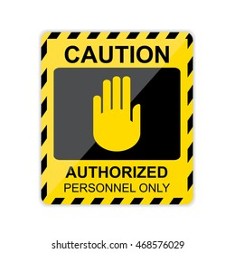 Caution,Authorized personnel only Sign. Vector