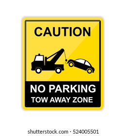 Caution,No parking, tow away zone Sign.vector illustration