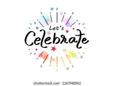 Celebrate, colorful rainbow ribbon calligraphy, handwritten confetti funny decoration festival party vector illustration, lettering greeting card