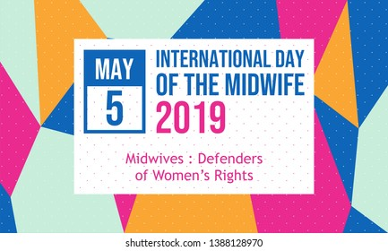 Celebrate International Day of the Midwife 2019. 5 May. Designed for banner, background, etc. Suitable for your business.
