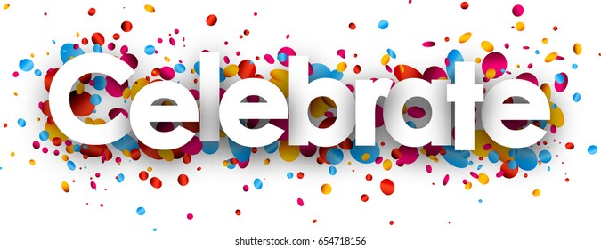 Celebrate paper banner with glossy colorful confetti. Vector illustration.