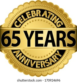 Celebrating 65 years anniversary golden label with ribbon, vector illustration