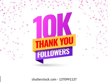 Celebrating the events of ten thousand subscribers. Thank you 10K followers. Thanks followers Poster template for Social Networks. large number of subscribers. Vector illustration