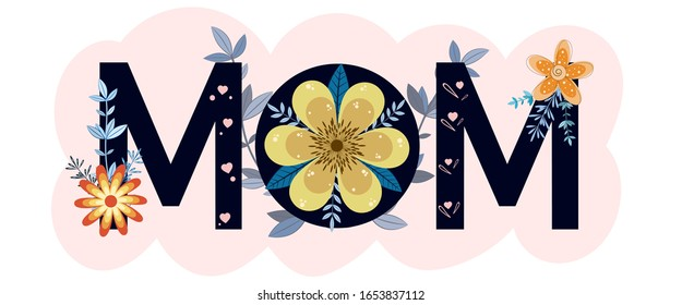 Celebration Happy Mother's Day Calligraphy vector with flowers and leaves. Greeting  Card vector the best mom. Illustration Mother's day