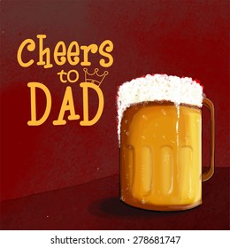 "Celebrations for Fathers Day with full of beer mug and text ""Cheers to Dad""."
