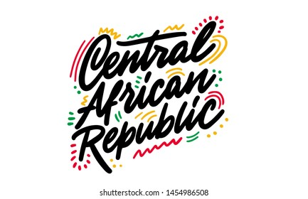 Central African Republic. Beautiful typography inscription greeting calligraphy poster . Handwritten design modern lettering vector