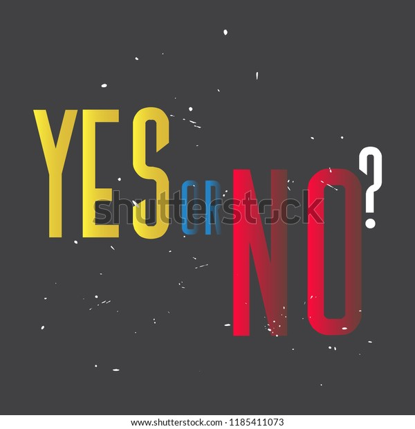 ceptual t-shirt design yes or no motivation Typography inspirational vector wallpaper