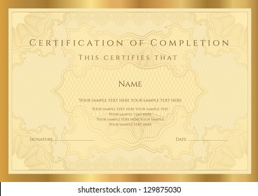 Certificate of completion (template) with guilloche pattern (watermarks) and border. Golden background design usable for diploma, invitation, gift voucher, coupon, official or different awards. Vector