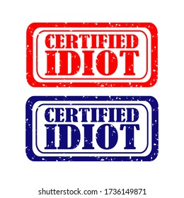 Certified idiot rubber stamp set on white background