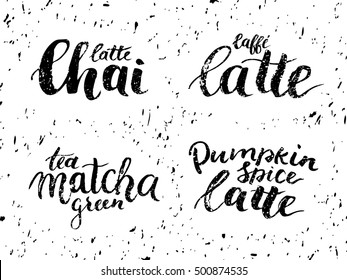 Chai latte, Caffe latte, Green tea matcha, Pumpkin spice latte lettering. Template for fancy coffee shop menu. Coffee names collection. Textured background. Vector illustration.