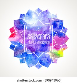 Chakra Sahasrara icon, ayurvedic symbol, lotus flower and white frame for text. Watercolor bright texture. Text and frame edited in vector