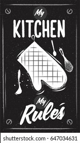 Chalk Cooking poster. Kitchen mitten with lettering - My Kitchen my Rules. Black vintage background