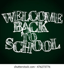 "Chalk inscription ""Welcome back to School"". Education concept. Vector illustration."