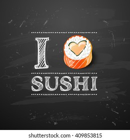 chalkboard art. sushi  roll japanese food with fish vector illustration. I love sushi