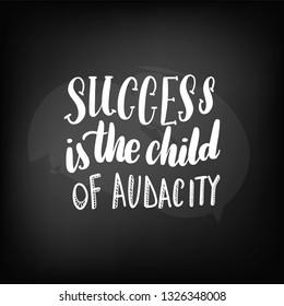 Chalkboard blackboard lettering success is the child of audacity. Handwritten text, chalk on a blackboard, vector illustration.