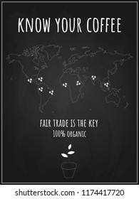 Chalkboard with fair trade coffee map. Map of countries producing 100 % organic coffee. Know your coffee. Vector illustration with coffee producers. Smart and sustainable concept of trade.