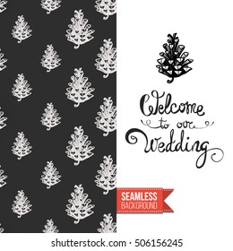 Chalkboard style greeting card for outdoor celebrations or wedding, inspired by eco forest symbolism. Seamless pattern with on one side. On another inscription: welcome to our wedding. Vector template