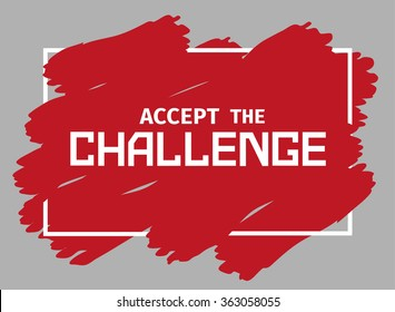 Challenges Concept. Motivation Quote Accept the Challenge. Target Achievement idea. Business plan of change for future innovation. Concept of power sign, logo, win expression. Vector illustration