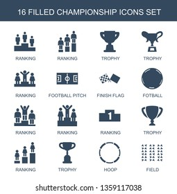 championship icons. Trendy 16 championship icons. Contain icons such as ranking, trophy, football pitch, finish flag, fotball, hoop, field. championship icon for web and mobile.