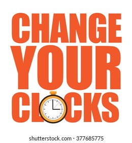 Change your clocks message for Daylight Saving Time and travel to other time zones. EPS 10 vector.