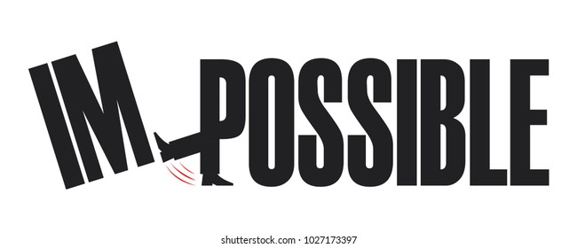 Changing the word impossible to possible with kicking the words im from the foot of p alphabet vector illustration