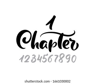 Chapter 1. One and other numbers. Calligraphy lettering hand drawn text. Flourish light vintage style for wedding book, romantic or drama book.