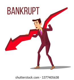 Character Bankrupt Man Hold On Red Arrow Vector. Bankrupt Businessman With Symbol Of Bankruptcy And Failure, Crisis And Financial Losses On Stock Exchange Market. Flat Cartoon Illustration