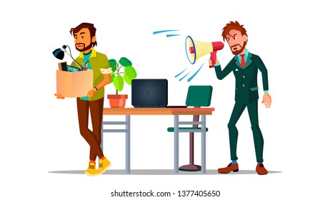 Character Leaving Workplace After Dismissal Vector. Man Leaving Work Holding In Hands Box. Boss Screaming Through Loudspeaker And Firing Office Worker, Sacked Person. Flat Cartoon Illustration