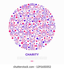 Charity concept in circle with thin line icons: donation, save world, reunion, humanitarian aid, ribbon, medical support, disabled people, life saving. Vector illustration, print media template.