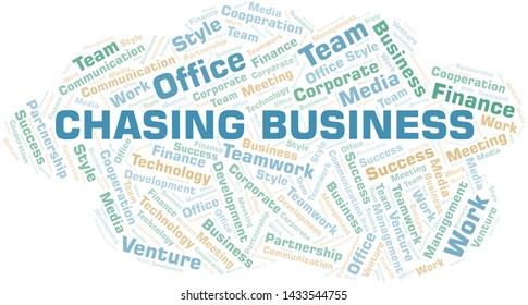 Chasing Business word cloud. Collage made with text only.
