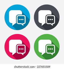 Chat sign icon. Speech bubble with three dots symbol. Communication chat bubble. Circle buttons with long shadow. 4 icons set. Vector