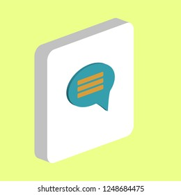 Chat, Sms Simple vector icon. Illustration symbol design template for web mobile UI element. Perfect color isometric pictogram on 3d white square. Chat, Sms icons for you business project