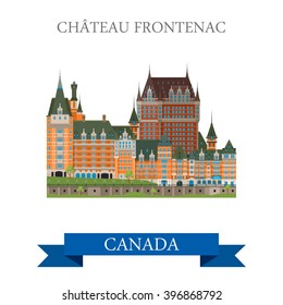 Chateau Frontenac in Quebec Canada. Flat cartoon style historic sight showplace attraction web site vector illustration. World countries cities vacation travel sightseeing North America collection.