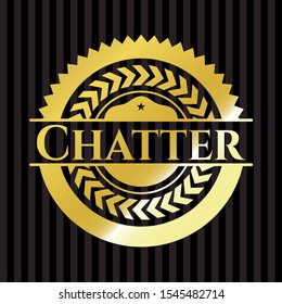 Chatter golden badge or emblem. Vector Illustration. Detailed.