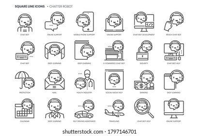 Chatter robot related, square line vector icon set for applications and website development. The icon set is pixelperfect with 64x64 grid. Crafted with precision and eye for quality.