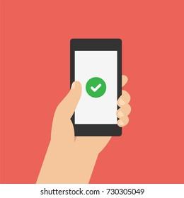 Check mark on smartphone screen. Hand holds the smartphone. Modern Flat design illustration.