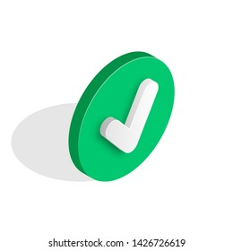 Checkmark isometric icon. 3d tick sign. Green check mark icon isolated on white background. Simple mark graphic flat design. Green yes button. Vector illustration.