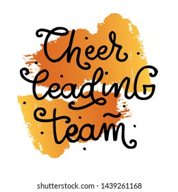 Cheerleading Team lettering text on orange watercolor splash background. Vector illustration for banner, promotion, signboard, poster, advertising. Sport college team.