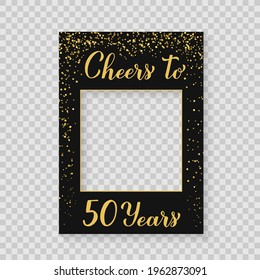Cheers to 50 Years photo booth frame on a transparent background. 50th Birthday or anniversary photobooth props. Black and gold confetti party decorations. Vector template.
