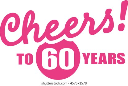 Cheers to 60 years - 60th birthday