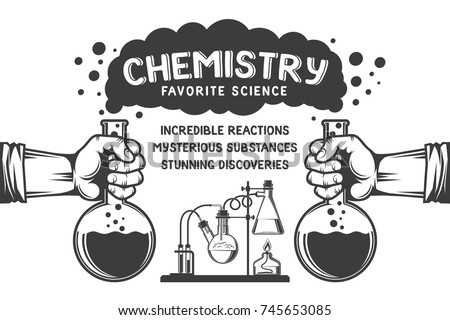Chemistry retro poster - hands with flasks, smoke, chemical reactions and inscriptions.