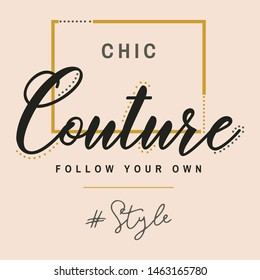 CHIC COUTURE FOLLOW YOUR OWN STYLE.Graphic desing print t-shirts fashion women