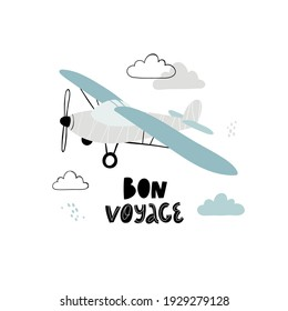 Child poster with cute plane, clouds and hand drawn text. Vector funny aircraft for baby graphic suit printing. Kids print with lettering - Bon voyage. Greeting card design. Trendy scandinavian print.