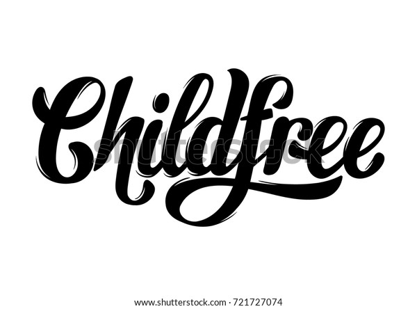 Childfree.  Vector quote typographical background with handwritten lettering. Template for card, poster, banner, print for t-shirt.