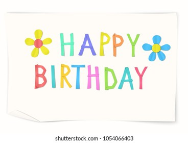 Children's birthday congratulation. Multicolored letters and flowers with Paper Effects. Kid's cut paper art for greeting card design. Vector illustration.