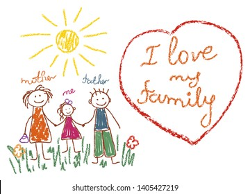 Children's family drawing with pencils, mother, me, father. Heart with the phrase I love my family. Vector