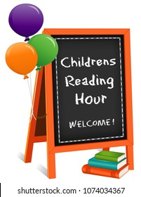 Childrens Reading Hour, chalk text on chalkboard easel sign, balloons, stack of books, for schools, libraries and bookstores, isolated on white background.